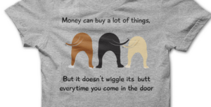 11 T-Shirts Only a Serious Dog Lover Would Wear!