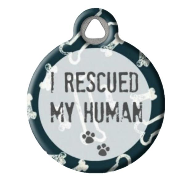I rescued my human dog tag