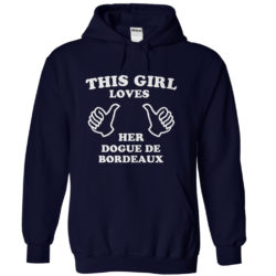 This Girl Loves Her Dogue de Bordeaux Hoodie
