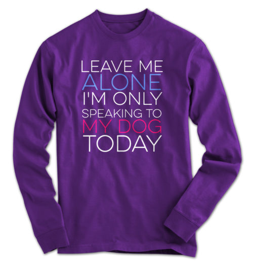 Leave Me Alone Long Sleeve