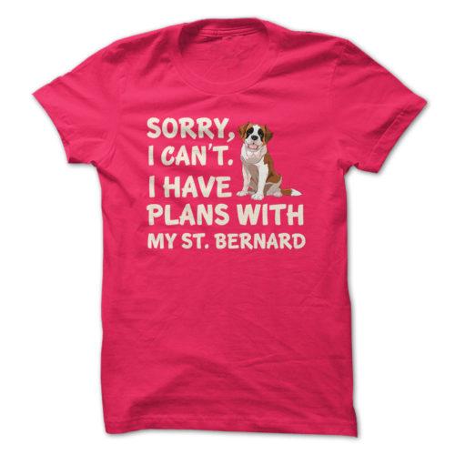 I Have Plans St. Bernard