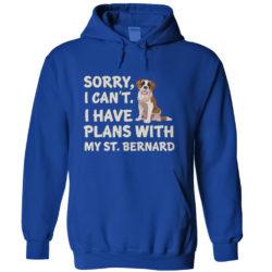 I Have Plans St. Bernard Hoodie