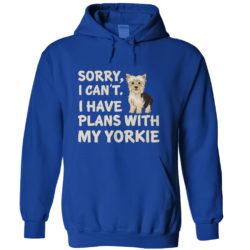 I Have Plans Yorkie Hoodie