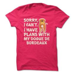 I Have Plans Dogue de Bordeaux