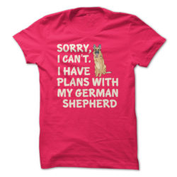 I Have Plans German Shepherd