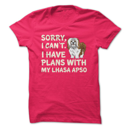 I Have Plans Lhasa Apso