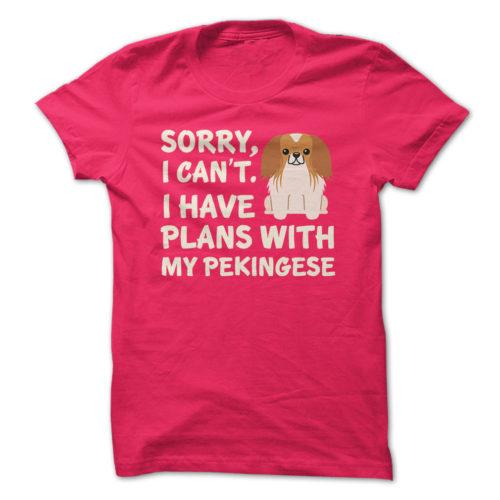 I Have Plans Pekingese