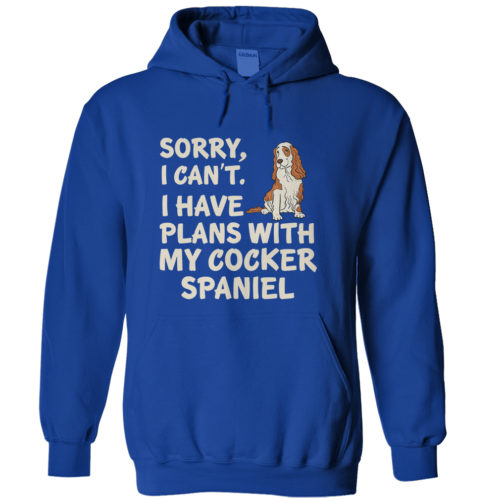 I Have Plans Cocker Spaniel Hoodie