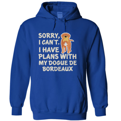 I Have Plans Dogue de Bordeaux Hoodie
