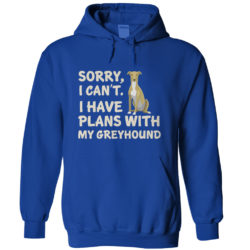 I Have Plans Greyhound Hoodie