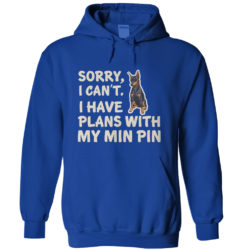 I Have Plans Min Pin Hoodie