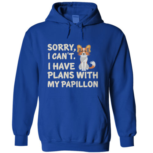I Have Plans Papillon Hoodie