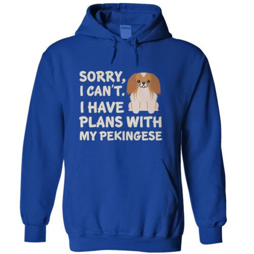 I Have Plans Pekingese Hoodie