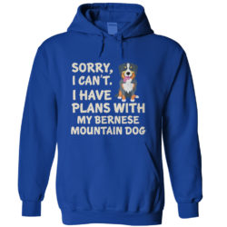 I Have Plans Bernese Mountain Dog Hoodie