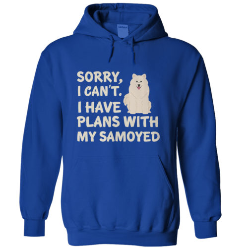 I Have Plans Samoyed Hoodie