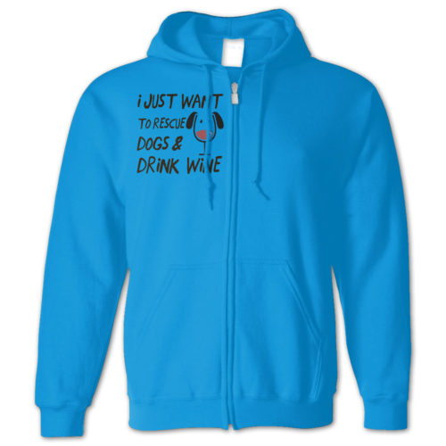 Drink Wine Rescue Dogs Zip Hoodie