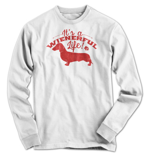 It's A Wienerful Life Long Sleeve
