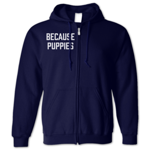 Because Puppies Zip Hoodie