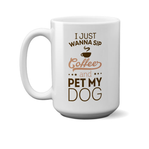Sip Coffee & Pet My Dog 15 oz. Mug