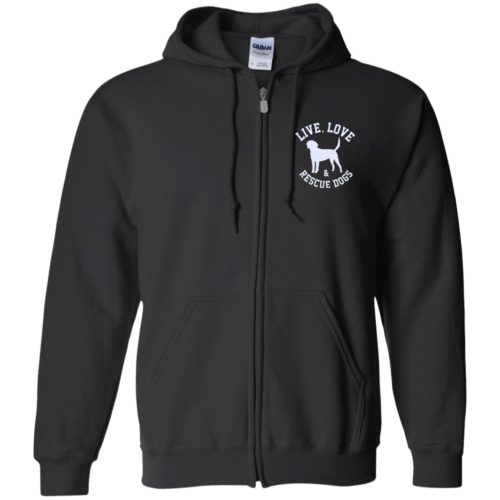 Live, Love, and Rescue Dogs Embroidered Zip Hoodie