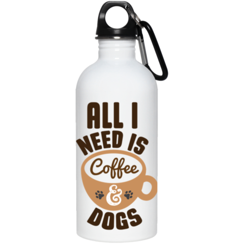 All I Need Is Coffee & Dogs Stainless Steel Water Bottle