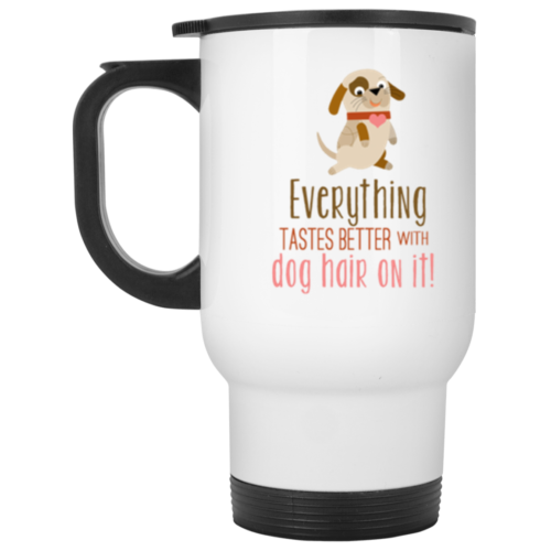 Everything Tastes Better Stainless Steel Travel Mug