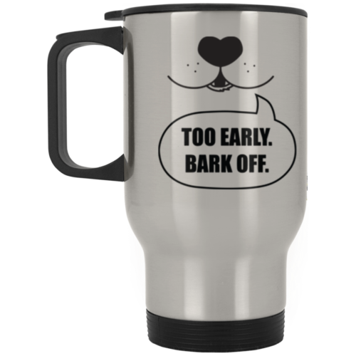 Bark Off Stainless Steel Travel Mug