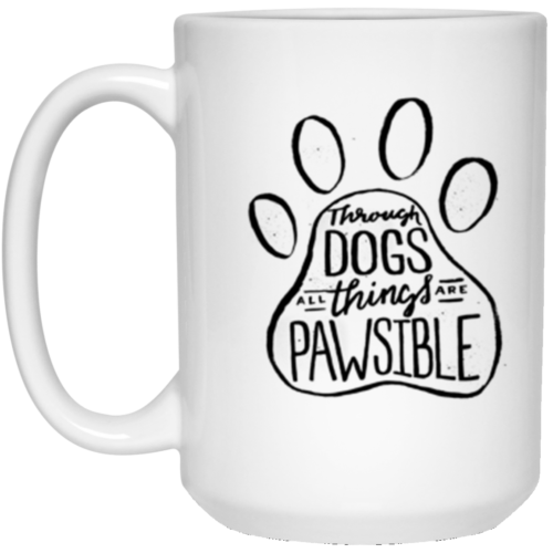 All Things Are Pawsible 15 oz. Mug