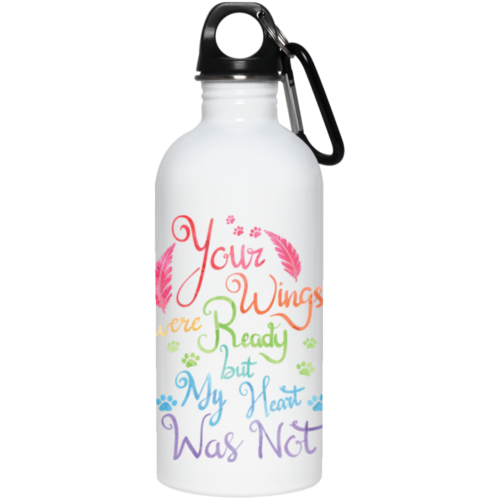 Your Wings Were Ready Stainless Steel Water Bottle
