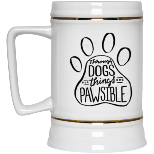 All Things Are Pawsible Beer Stein 22oz.