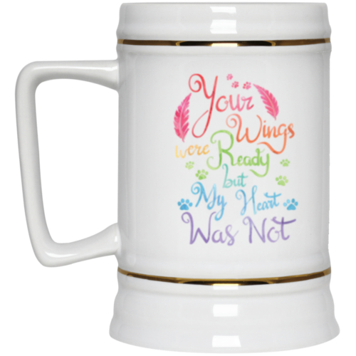 Your Wings Were Ready Beer Stein 22oz.