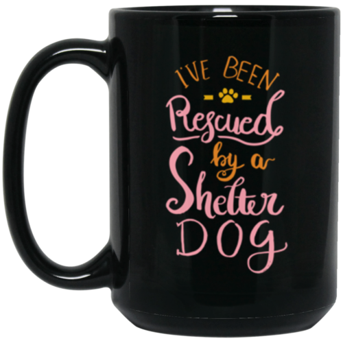 I've Been Rescued 15 oz. Mug