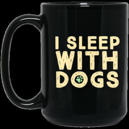 I Sleep With Dogs 15 oz. Mug