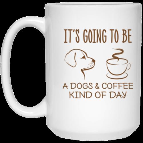 Dogs & Coffee Day 15 oz. Mug
