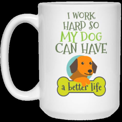 I Work Hard 15 oz. Mug