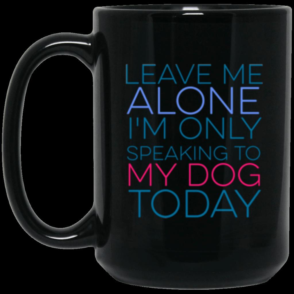 Leave Me Alone 15 oz. Mug