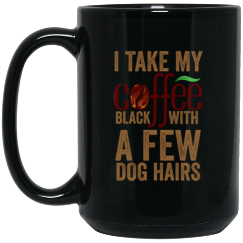 A Few Dog Hairs 15 oz. Mug