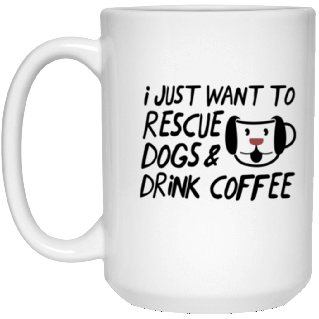 Rescue Dogs & Drink Coffee 15 oz. Mug