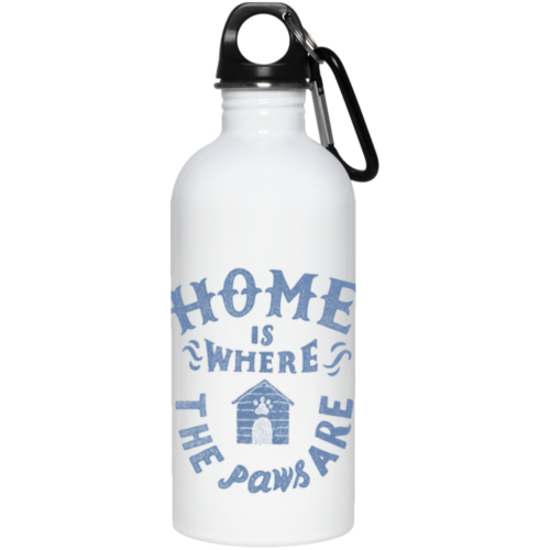 Home Is Where The Paws Are Stainless Steel Water Bottle