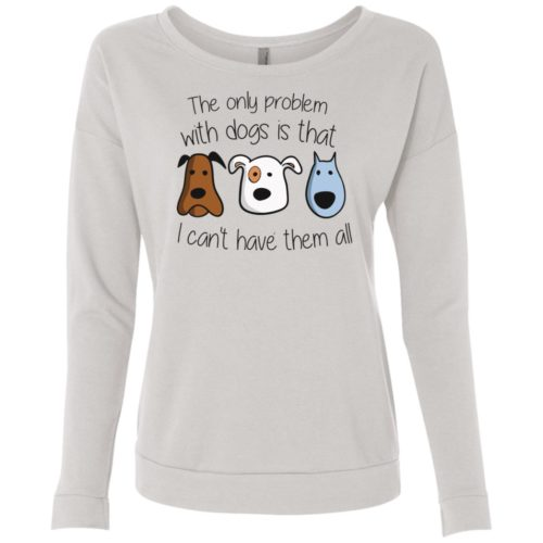 I Can't Have Them All Scoop Neck Sweatshirt