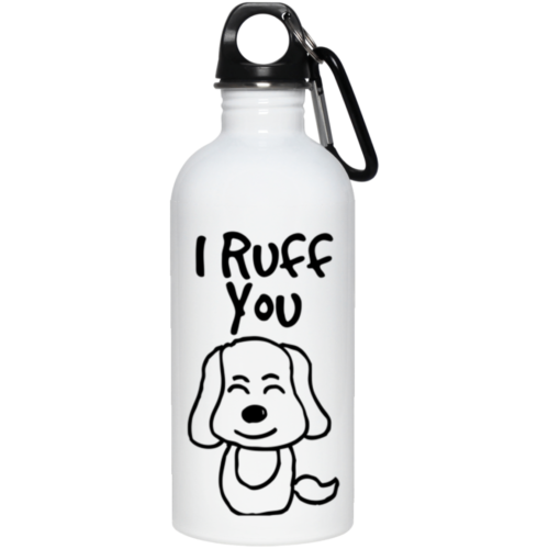 I Ruff You Stainless Steel Water Bottle