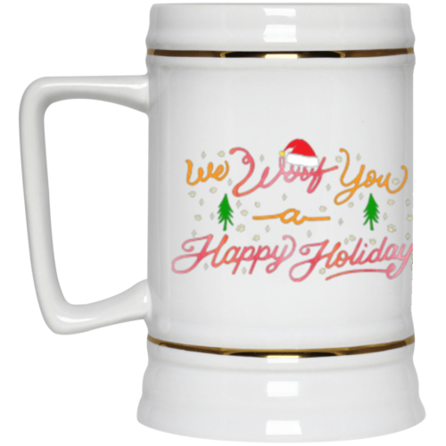 We Woof You A Happy Holiday Beer Stein 22oz.