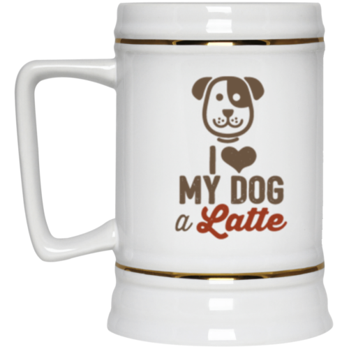 I Love My Dog A Latte Beer Stein 22oz.