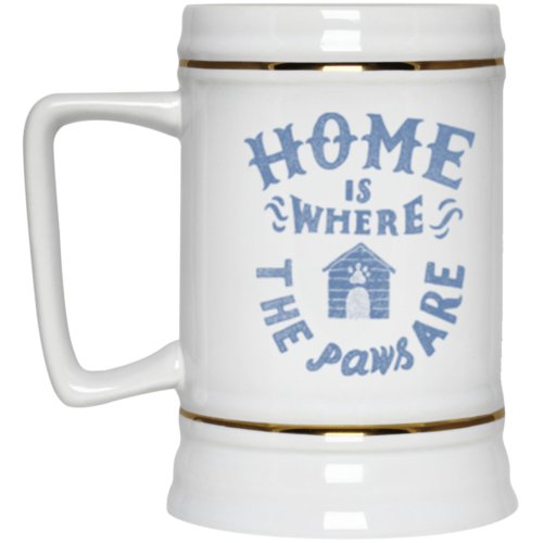 Home Is Where The Paws Are Beer Stein 22oz.