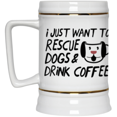 Rescue Dogs & Drink Coffee Beer Stein 22oz.