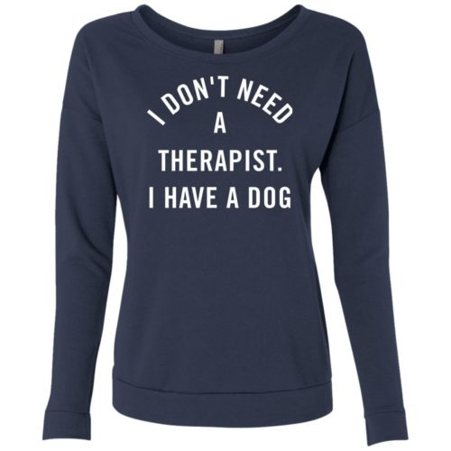 I Don't Need A Therapist Ladies' Scoop Neck Sweatshirt