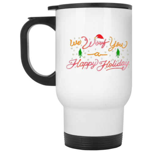We Woof You A Happy Holiday Stainless Steel Travel Mug