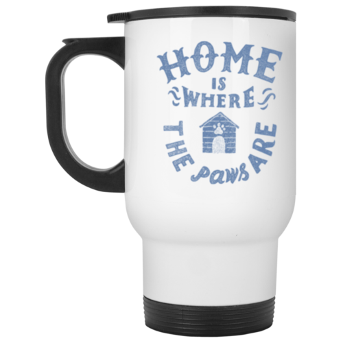 Home Is Where The Paws Are Stainless Steel Travel Mug