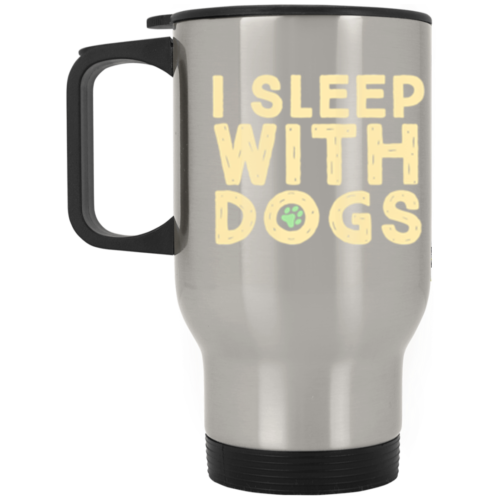 I Sleep With Dogs Stainless Steel Travel Mug