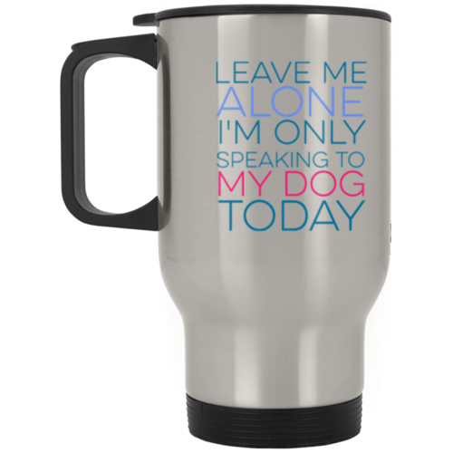 Leave Me Alone Stainless Steel Travel Mug